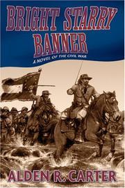 BRIGHT STARRY BANNER by Alden R. Carter