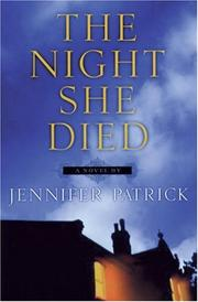 THE NIGHT SHE DIED by Jennifer Patrick
