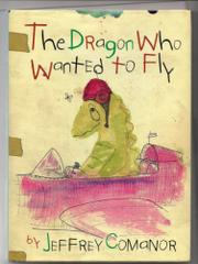 THE DRAGON WHO WANTED TO FLY by Jeffrey Comanor