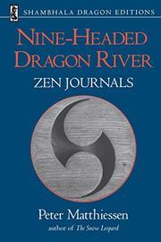 NINE-HEADED DRAGON RIVER Zen Journals 1969-1982 by Peter Matthiessen