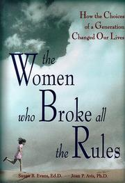THE WOMEN WHO BROKE ALL THE RULES by Susan B. Evans