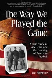 THE WAY WE PLAYED THE GAME by John Armstrong