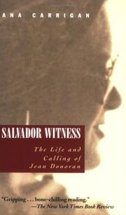 SALVADOR WITNESS: The Life and Calling of Jean Donovan by Ana Carrigan