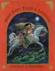 IRISH FAIRY TALES AND LEGENDS by Una Leavy