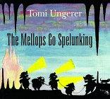 THE MELLOPS GO SPELUNKING by Tomi Ungerer