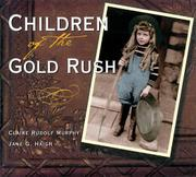 CHILDREN OF THE GOLD RUSH by Claire Rudolf Murphy