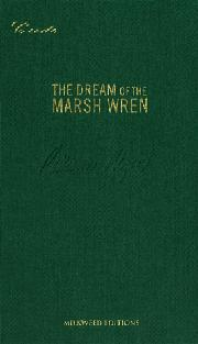 THE DREAM OF THE MARSH WREN by Pattiann Rogers