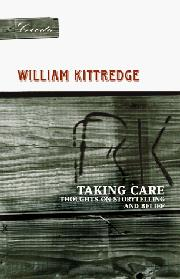 TAKING CARE by William Kittredge