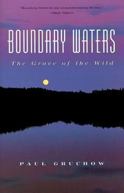 BOUNDARY WATERS: The Grace of the Wild by Paul Gruchow