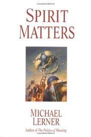 SPIRIT MATTERS by Michael Lerner