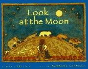 LOOK AT THE MOON by May Garelick