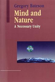 MIND AND NATURE: A Necessary Unity by Gregory Bateson