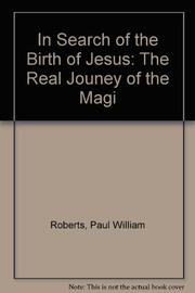 IN SEARCH OF THE BIRTH OF JESUS by Paul William Roberts