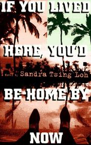 IF YOU LIVED HERE, YOU'D BE HOME BY NOW by Sandra Tsing Loh