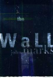 THE WALL by John Marks