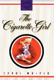 THE CIGARETTE GIRL by Carol Wolper