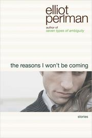 THE REASONS I WON'T BE COMING by Elliot Perlman