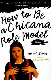 HOW TO BE A CHICANA ROLE MODEL by Michele Serros