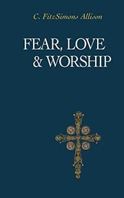 FEAR, LOVE AND WORSHIP by C. Fitzsimons Allison