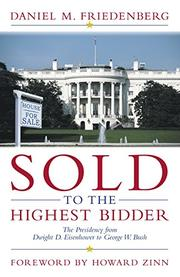 SOLD TO THE HIGHEST BIDDER by Daniel M. Friedenberg
