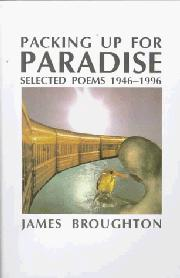 PACKING UP FOR PARADISE: Selected Poems 1946-1996 by James Broughton