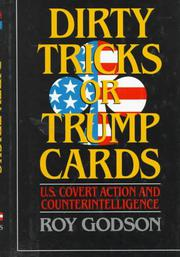DIRTY TRICKS OR TRUMP CARDS by Roy Godson
