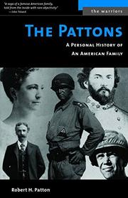 THE PATTONS: A Personal History of an American Family by Robert H. Patton
