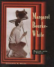 MARGARET BOURKE-WHITE by Catherine A. Welch