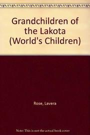 GRANDCHILDREN OF THE LAKOTA by LaVera Rose