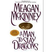 A MAN TO SLAY DRAGONS by Meagan McKinney