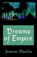 DREAMS OF EMPIRE by Jeanne Mackin