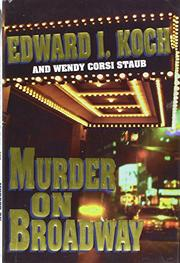 MURDER ON BROADWAY by Edward I. Koch