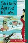 SKINNY ANNIE BLUES by Neal Barrett