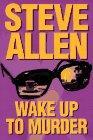 WAKE UP TO MURDER by Steve Allen