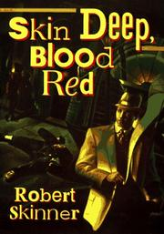 SKIN DEEP, BLOOD RED by Robert E. Skinner