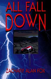 ALL FALL DOWN by Zachary Alan Fox