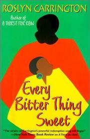 EVERY BITTER THING SWEET by Roslyn Carrington