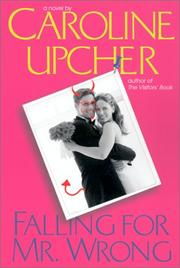 FALLING FOR MR. WRONG by Caroline Upcher