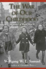 THE WAR OF OUR CHILDHOOD by Wolfgang W. E. Samuel