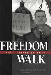 FREEDOM WALK: MISSISSIPPI OR BUST by Mary Stanton