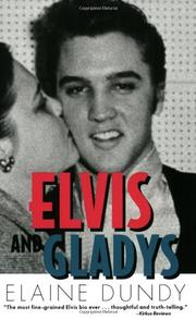 ELVIS AND GLADYS by Elaine Dundy