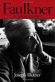 FAULKNER: A Biography by Joseph Blotner