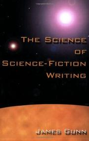 THE SCIENCE OF SCIENCE-FICTION WRITING by James Gunn