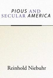 PIOUS AND SECULAR AMERICA by Reinhold Niebuhr