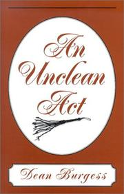 AN UNCLEAN ACT by Dean Burgess