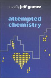 ATTEMPTED CHEMISTRY by Jeff Gomez