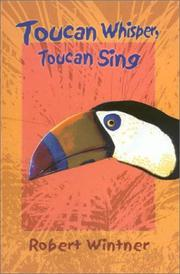 TOUCAN WHISPER, TOUCAN SING by Robert Wintner