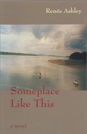 SOMEPLACE LIKE THIS by Renée Ashley