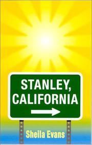 STANLEY, CALIFORNIA by Sheila Evans