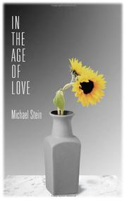 IN THE AGE OF LOVE by Michael Stein